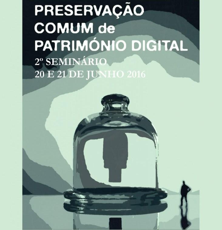 Cartaz do encontro Preservação comim de património digital