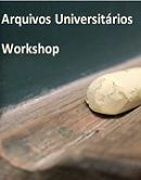 Imagem pormenor cartaz Workshop Arquivos Universitários 2013